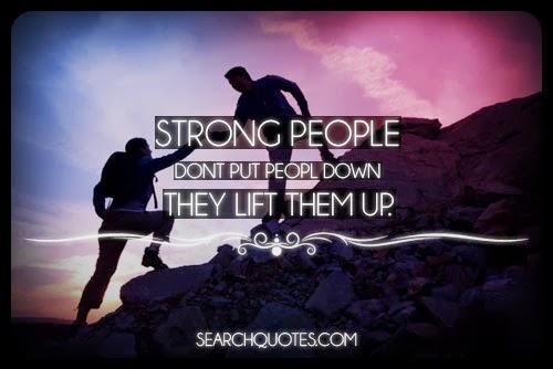StrongPeopleDontPutOthersDownTheyLiftThemUp_zpsd10952ae